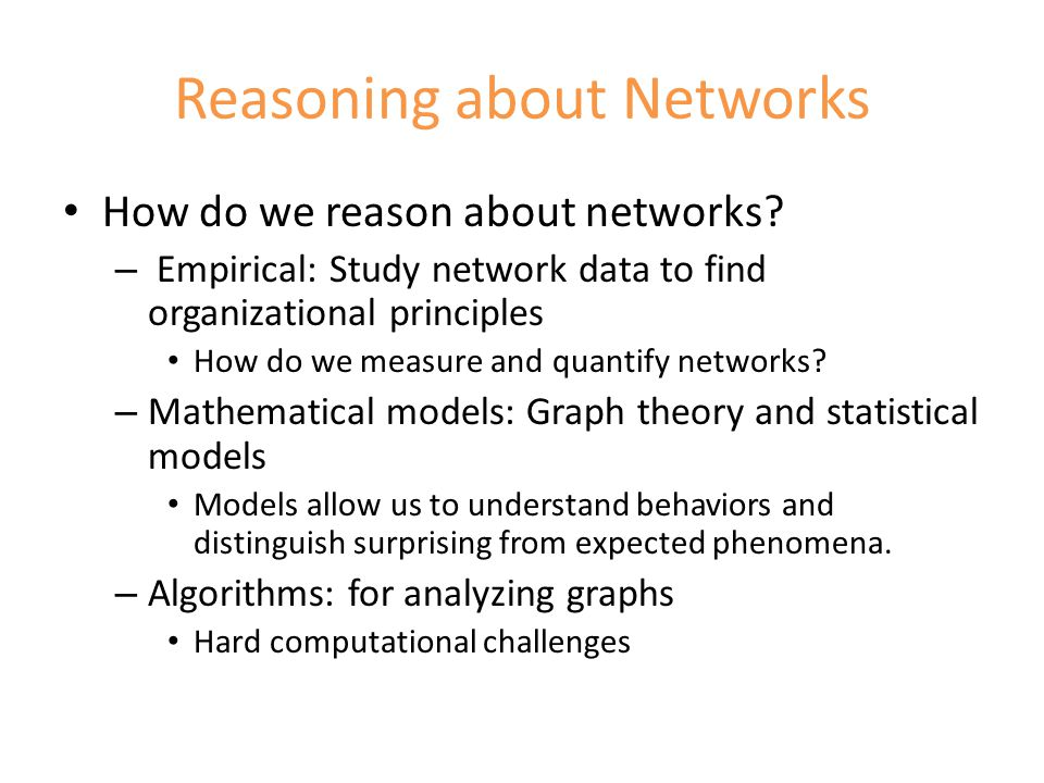 Reasoning about Networks How do we reason about networks.