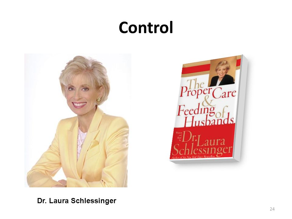 Control Dr. Laura Schlessinger 24