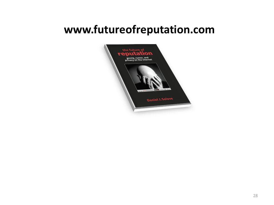 The End www.futureofreputation.com 28