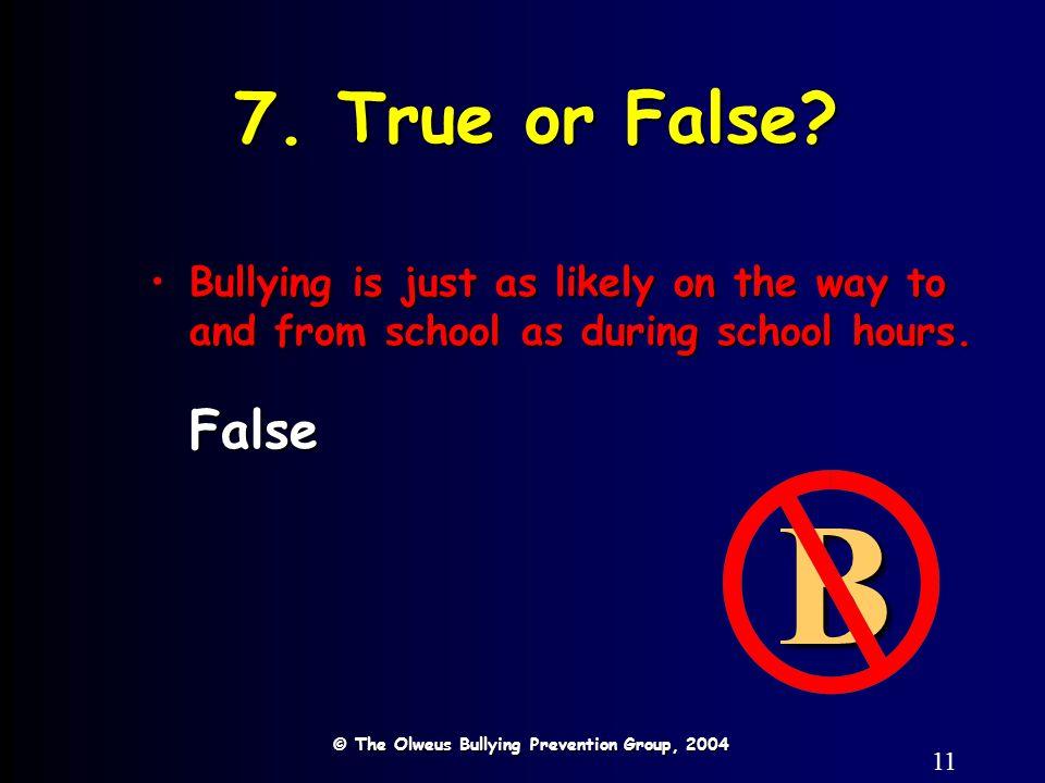 11 7. True or False.