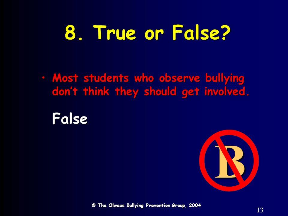 13 8. True or False.
