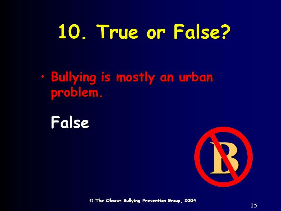 15 10. True or False.