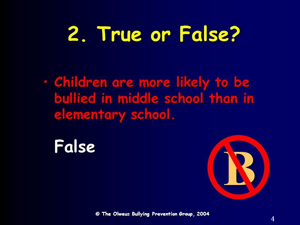 4 2. True or False.