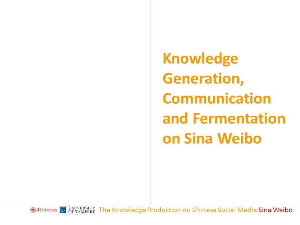 The Knowledge Production on Chinese Social Media Sina Weibo Knowledge Generation, Communication and Fermentation on Sina Weibo