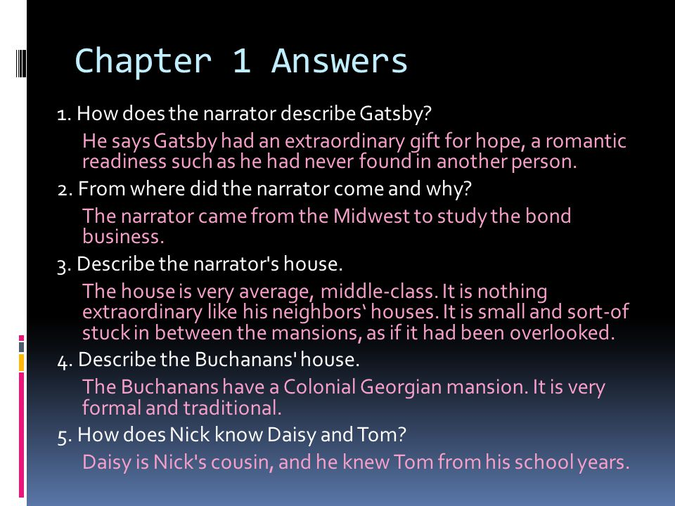 Chapter 1 Answers 1.How does the narrator describe Gatsby.