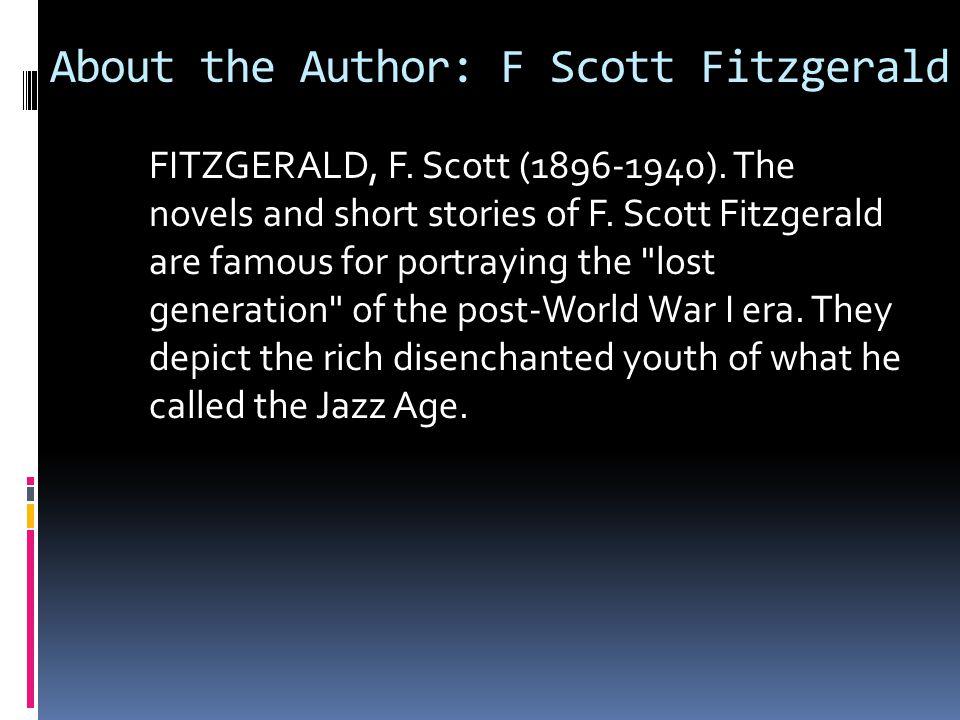 About the Author: F Scott Fitzgerald FITZGERALD, F.
