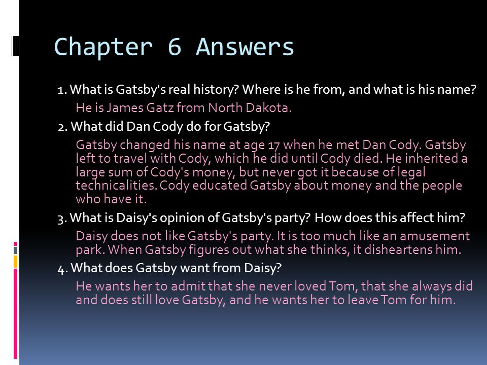 Chapter 6 Answers 1.What is Gatsby s real history.