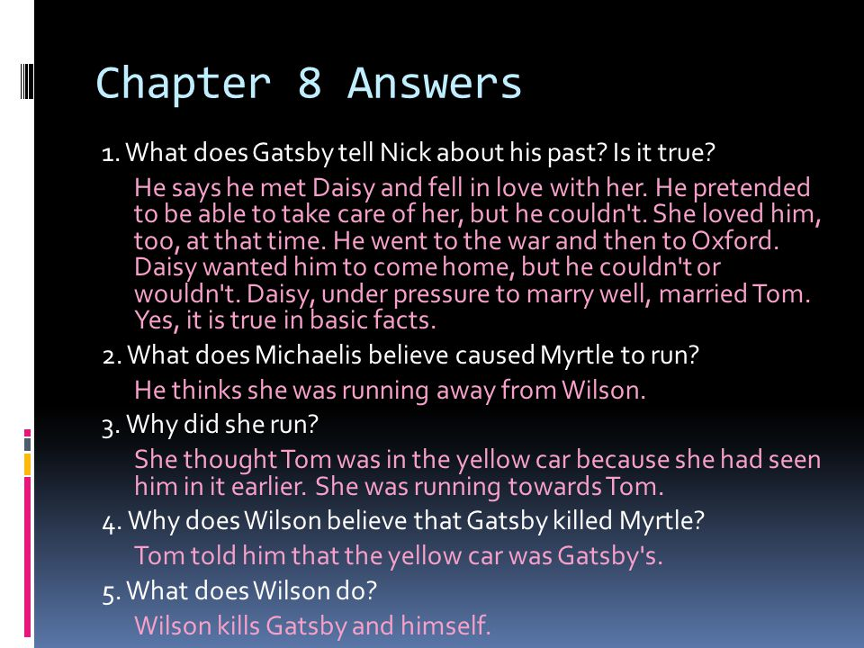Chapter 8 Answers 1.What does Gatsby tell Nick about his past.