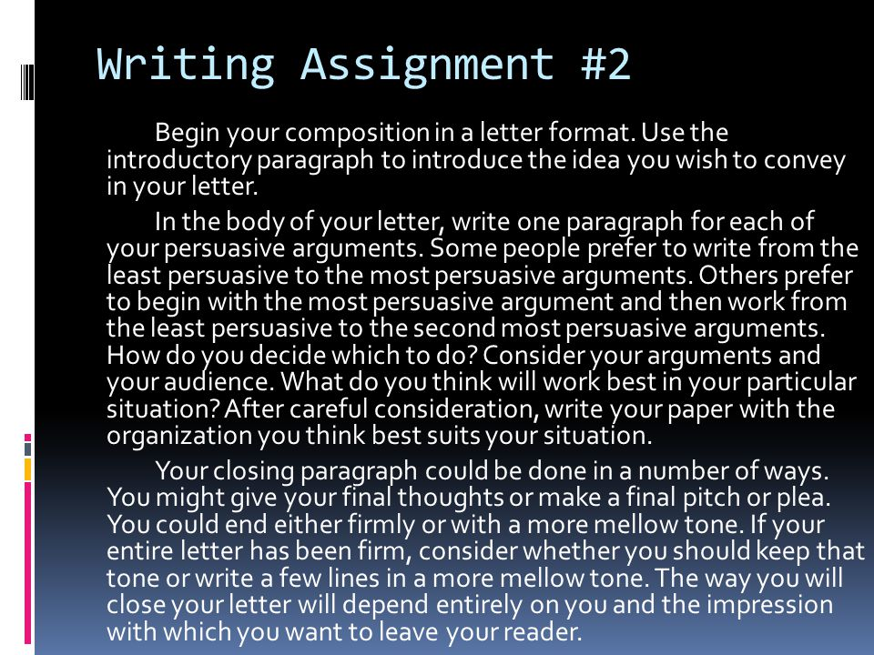 Writing Assignment #2 Begin your composition in a letter format.