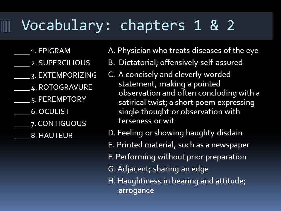 ____ 1.EPIGRAM ____ 2. SUPERCILIOUS ____ 3. EXTEMPORIZING ____ 4.