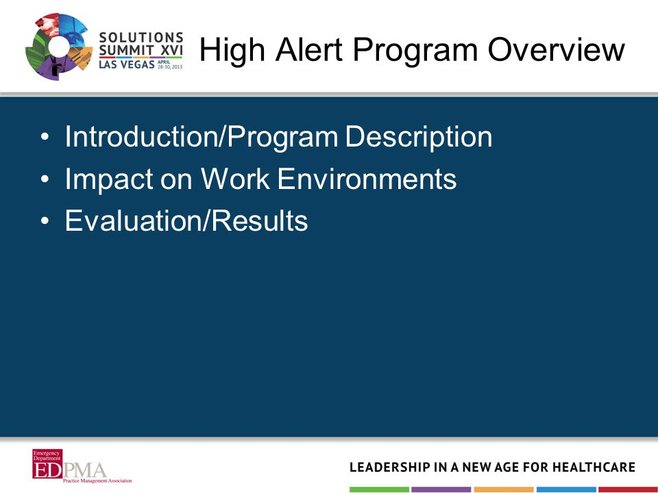 High Alert Program Overview Introduction/Program Description Impact on Work Environments Evaluation/Results
