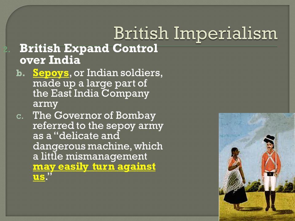 2.British Expand Control over India b.