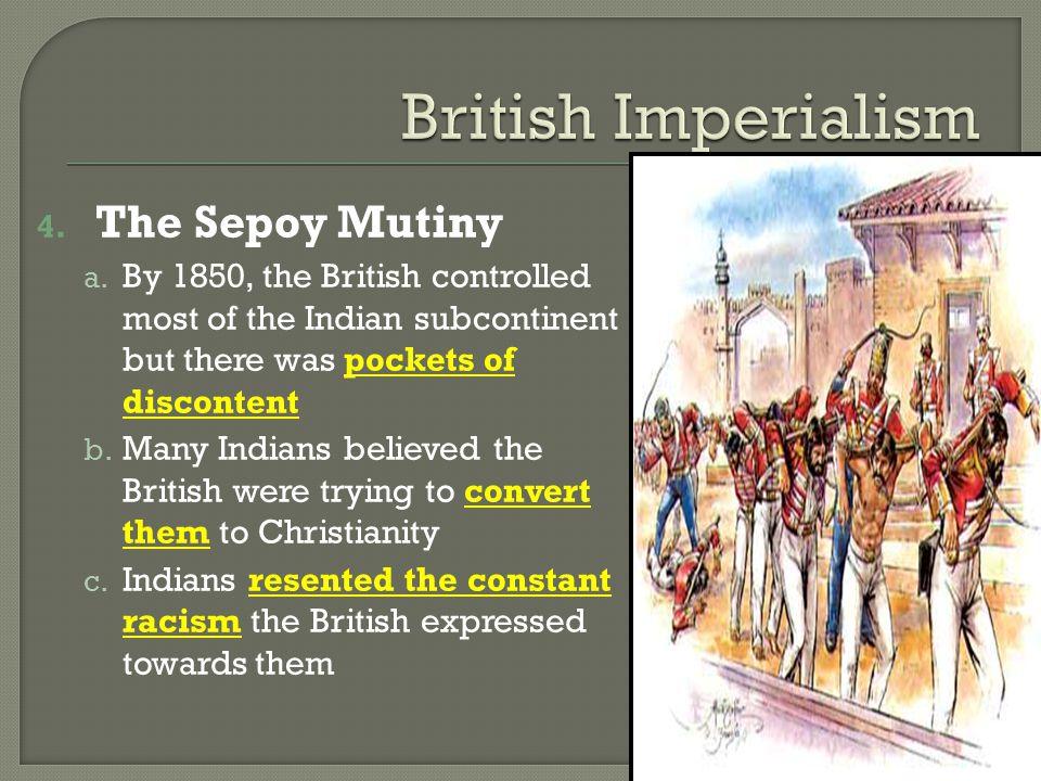 4.The Sepoy Mutiny a.