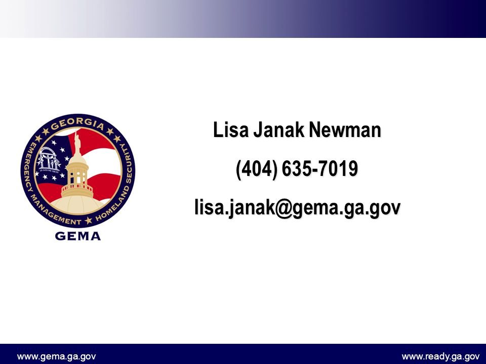 www.gema.ga.govwww.ready.ga.gov Lisa Janak Newman (404) 635-7019 lisa.janak@gema.ga.gov