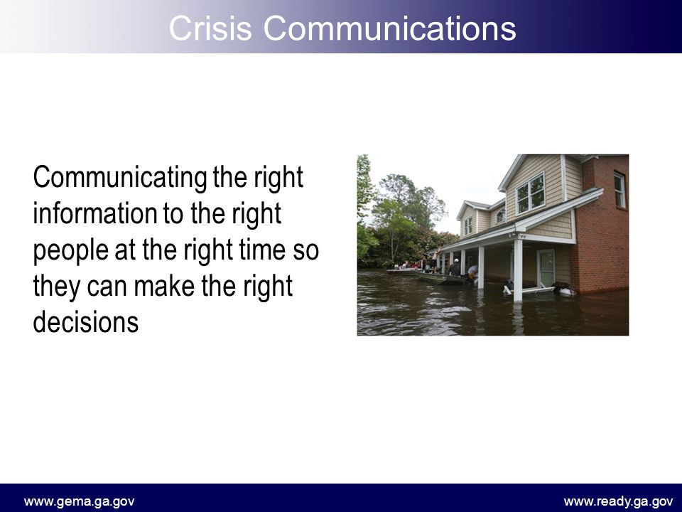www.gema.ga.govwww.ready.ga.gov During a Disaster or Emergency Public wants to know … –What happened.