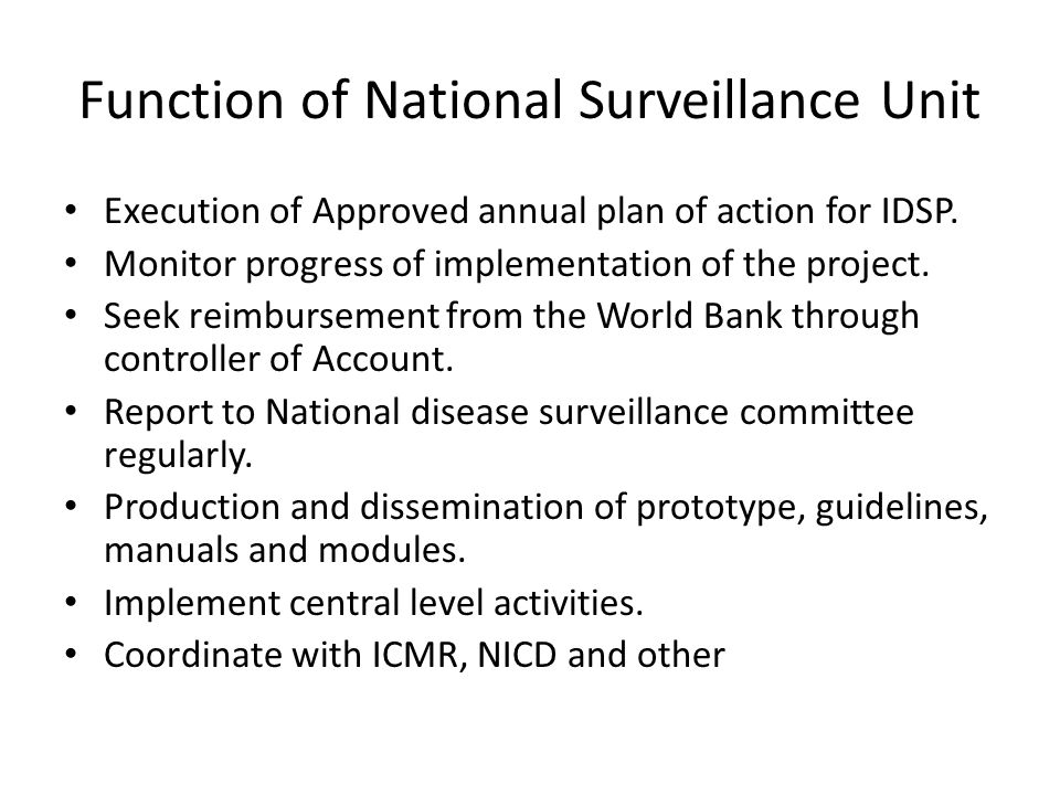 Function of National Surveillance Unit Execution of Approved annual plan of action for IDSP.