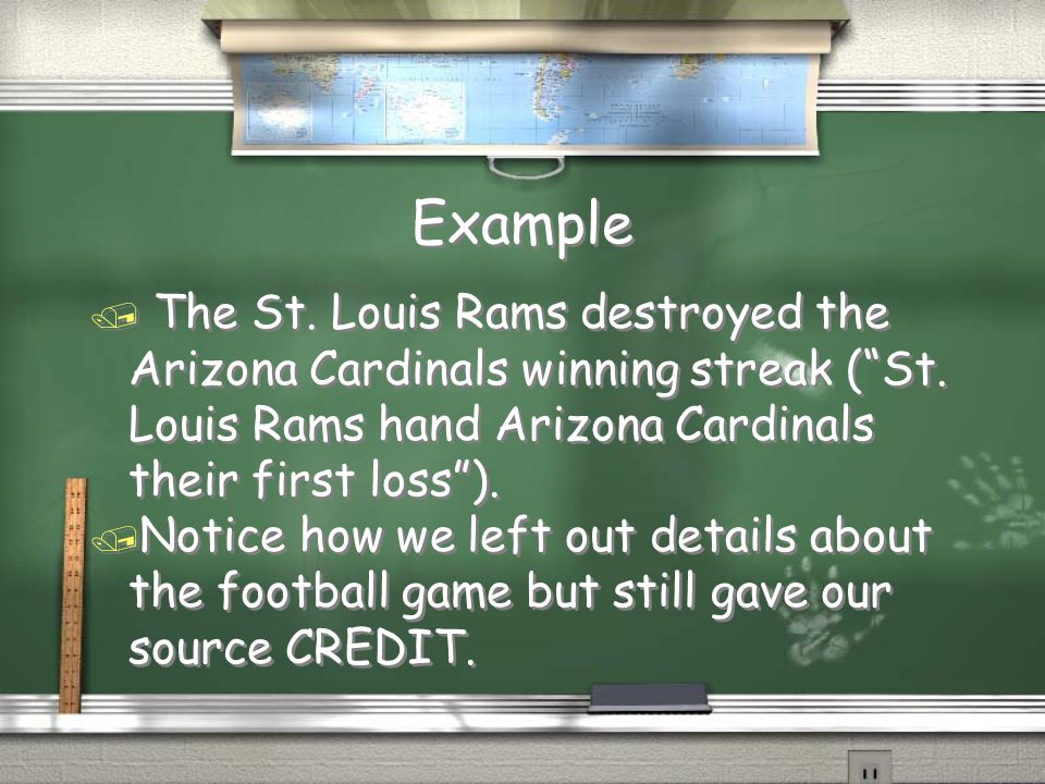 Example / The St. Louis Rams destroyed the Arizona Cardinals winning streak ( St.