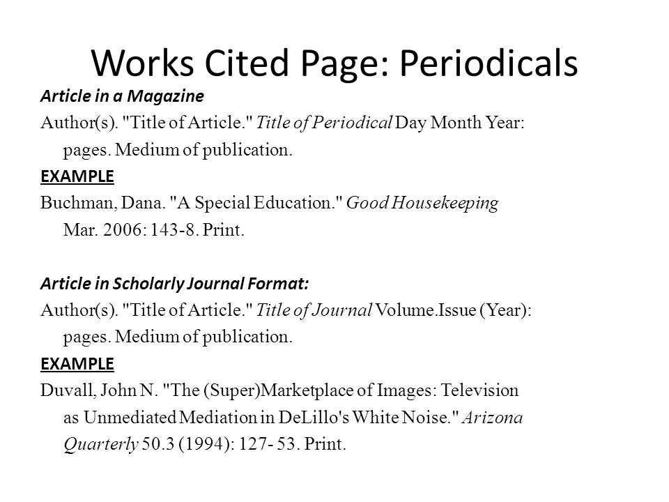 Works Cited Page: Periodicals Article in a Magazine Author(s).