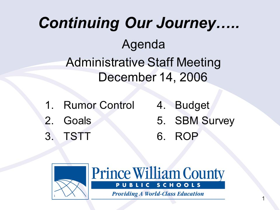 Continuing Our Journey….. Agenda Administrative Staff Meeting December 14, 2006 1.Rumor Control4.