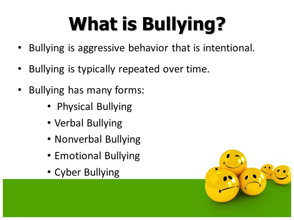 What is Bullying. Bullying is aggressive behavior that is intentional.