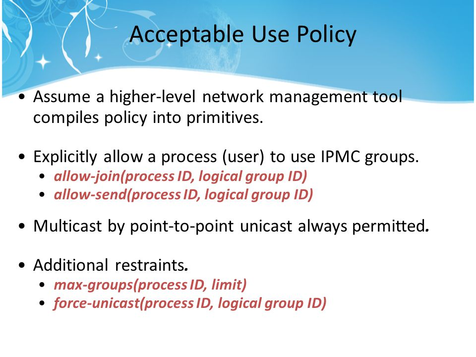 Acceptable Use Policy Assume a higher-level network management tool compiles policy into primitives.