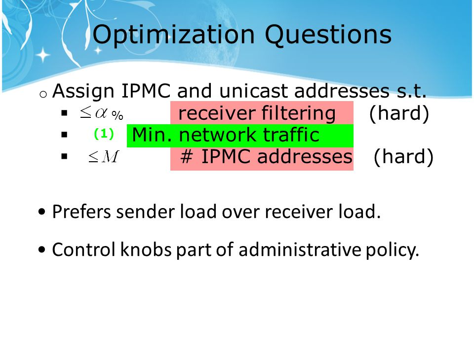 Optimization Questions o Assign IPMC and unicast addresses s.t.