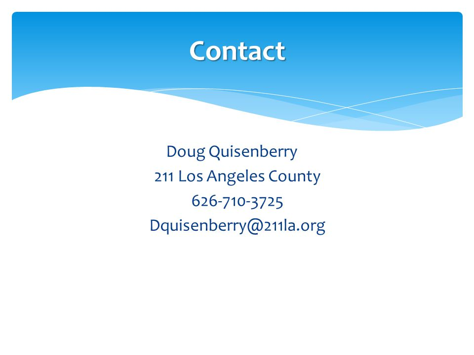 Doug Quisenberry 211 Los Angeles County 626-710-3725 Dquisenberry@211la.org Contact