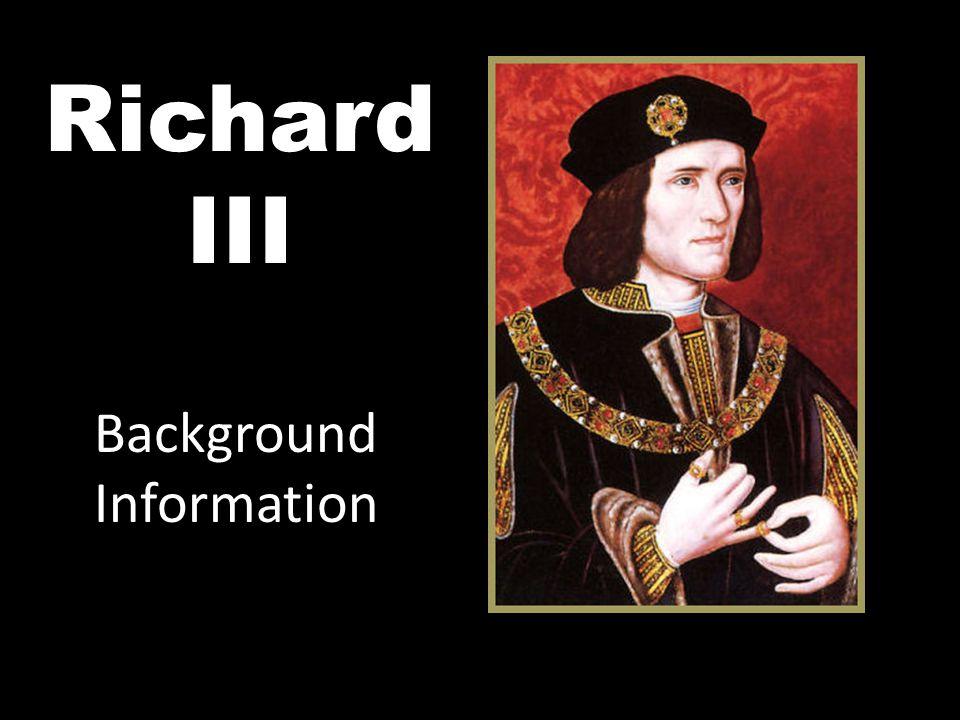 Richard III Background Information