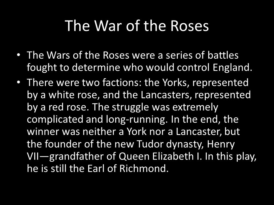 The War of the Roses The Wars of the Roses were a series of battles fought to determine who would control England.