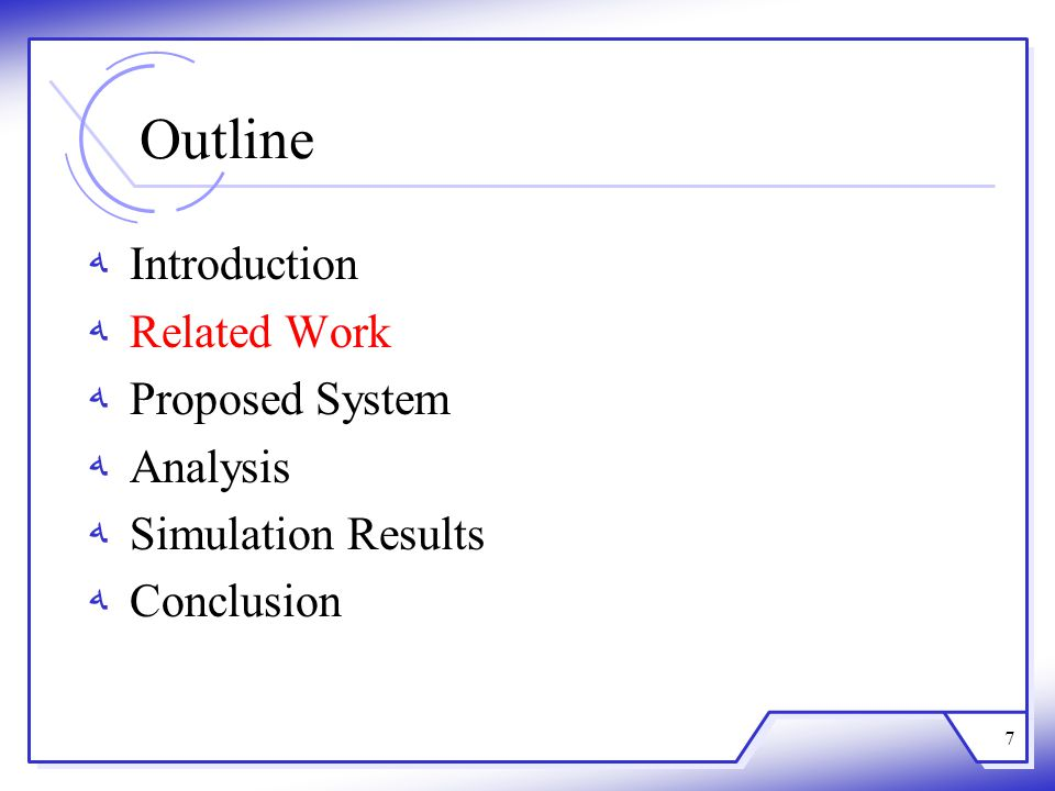 7 Outline ﻪIntroduction ﻪRelated Work ﻪProposed System ﻪAnalysis ﻪSimulation Results ﻪConclusion