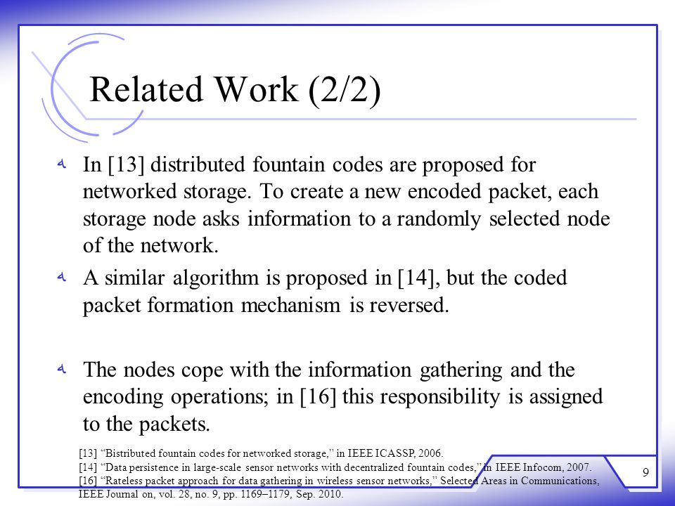 Related Work (2/2) ﻪIn [13] distributed fountain codes are proposed for networked storage.