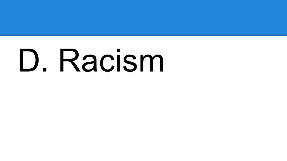 D. Racism