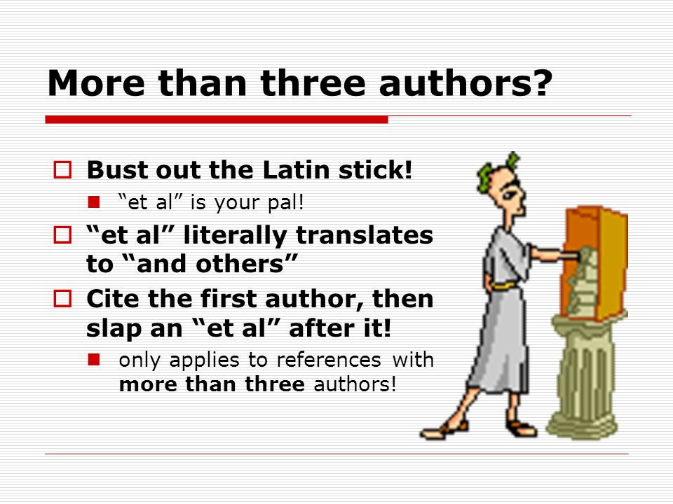 More than three authors.  Bust out the Latin stick.
