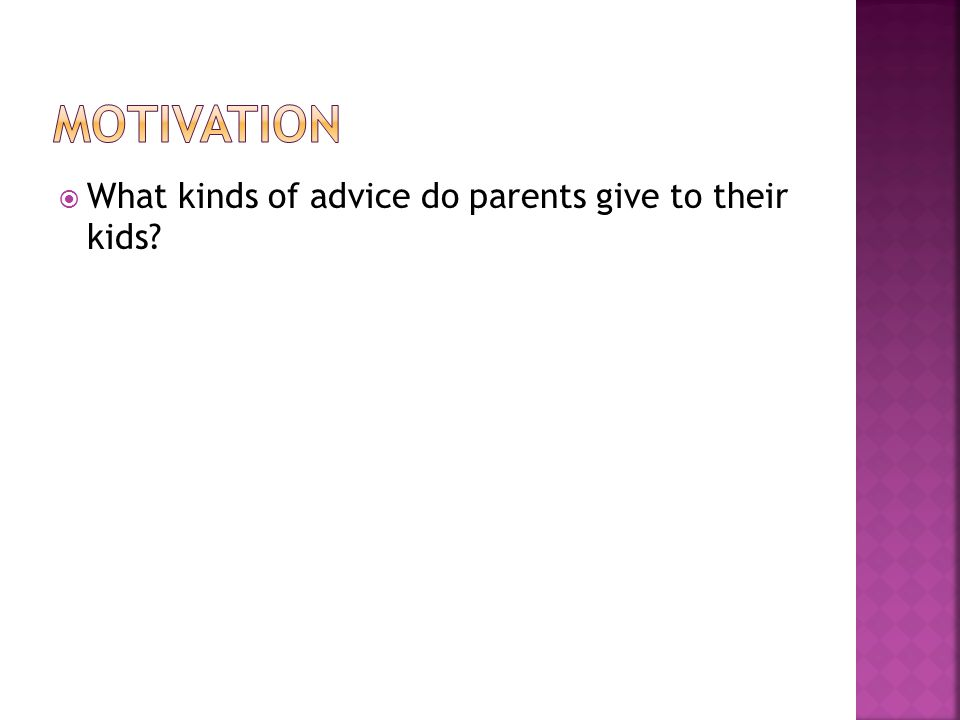  What kinds of advice do parents give to their kids?