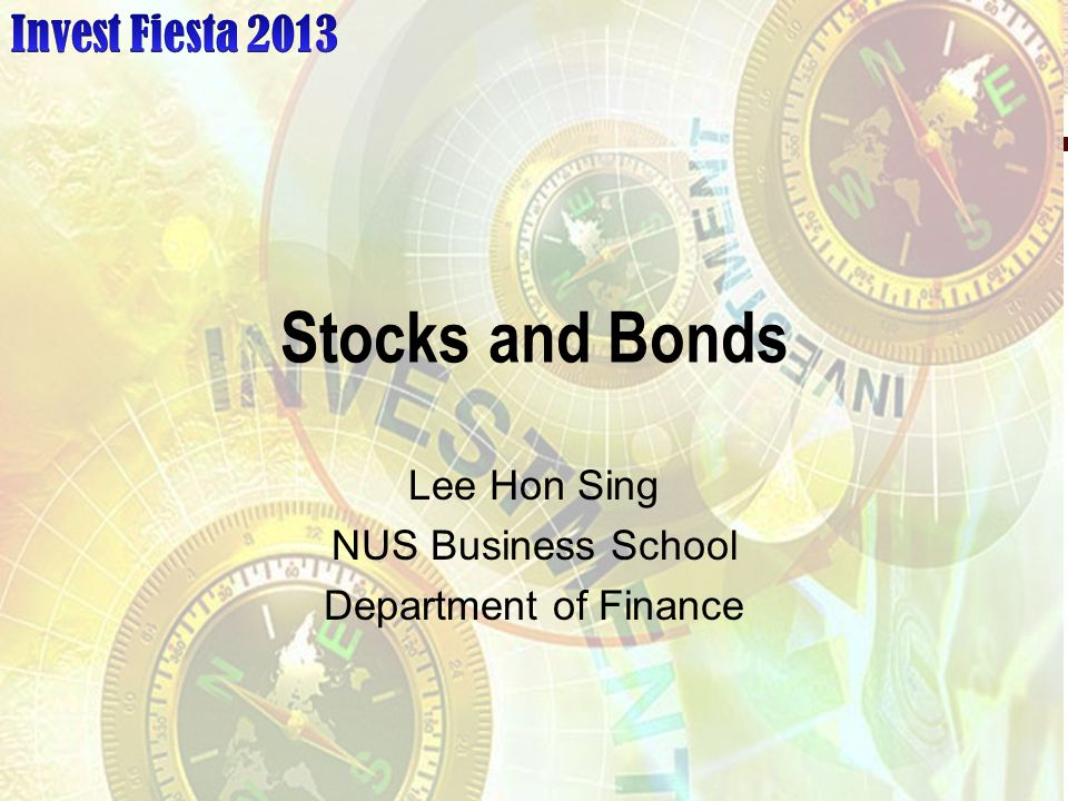 Stocks and Bonds Lee Hon Sing NUS Business School Department of Finance