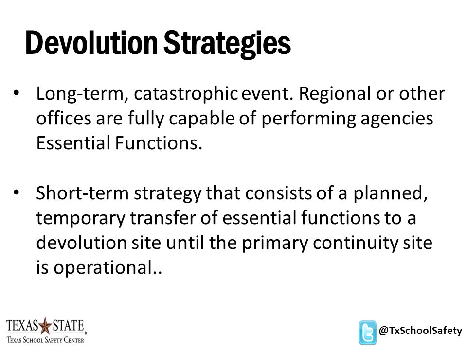 Devolution Strategies Long-term, catastrophic event.