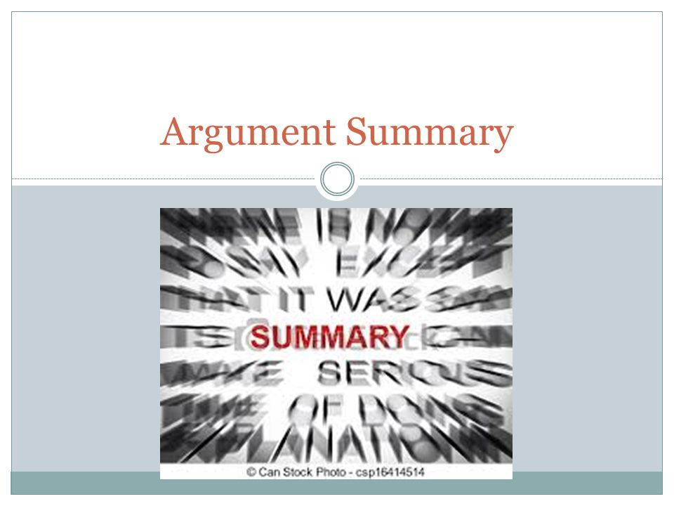 Argument Summary