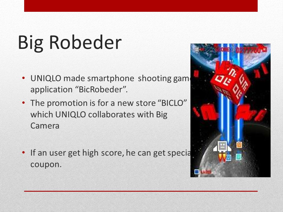 UNIQLO made smartphone shooting game application BicRobeder .