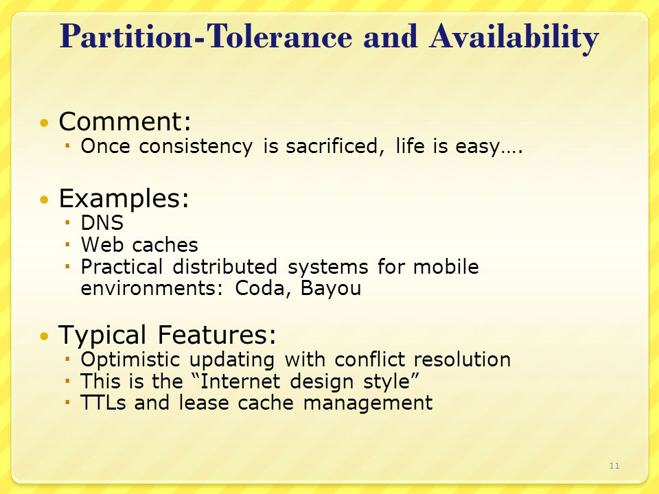 Partition-Tolerance and Availability Comment:  Once consistency is sacrificed, life is easy….