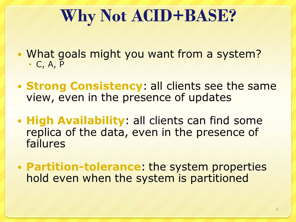 Why Not ACID+BASE. What goals might you want from a system.