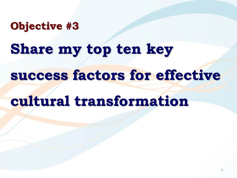 7 Objective #4 Answer frequently asked questions about cultural transformation