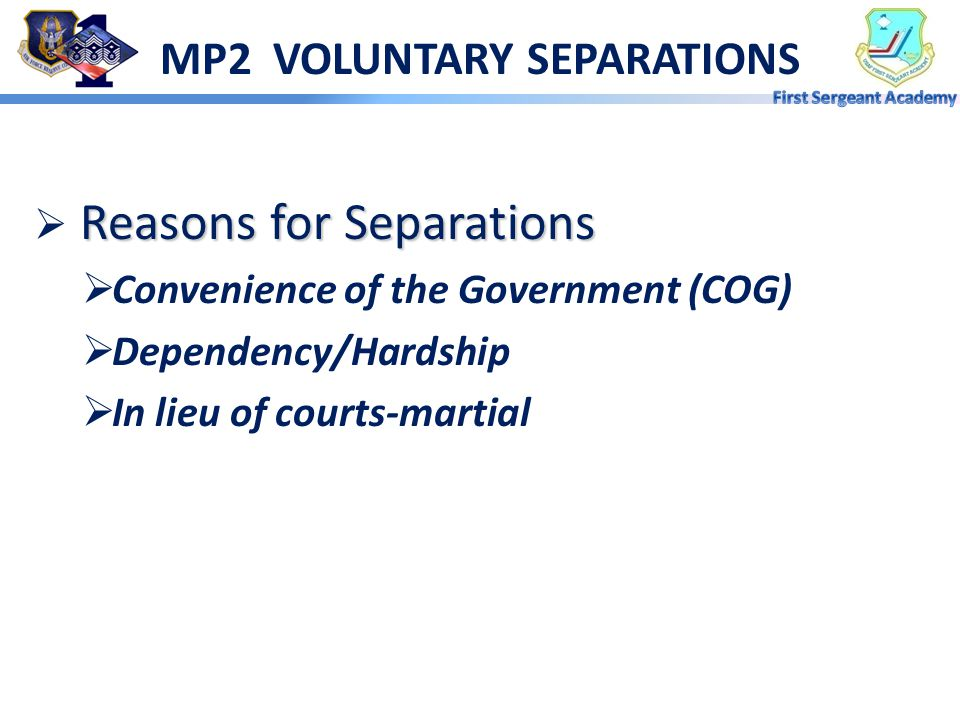 MP1.2 REASONS TO RETAIN BEYOND ETS  Make good time lost  Retention for courts-martial  Complete separation processing  Medical treatment  Foreign