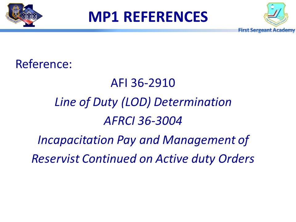 LINE OF DUTY DETERMINATION Overview:  Reference  Definition and Purpose  Who does it apply to  When determinations are made  Possible LOD determi