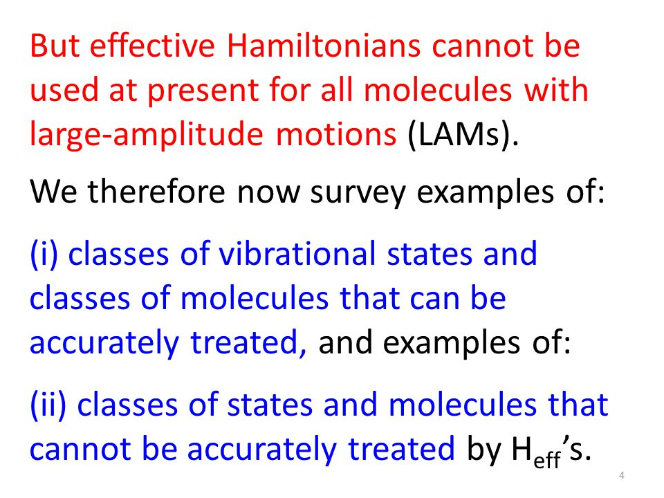 But effective Hamiltonians cannot be used at present for all molecules with large-amplitude motions (LAMs).