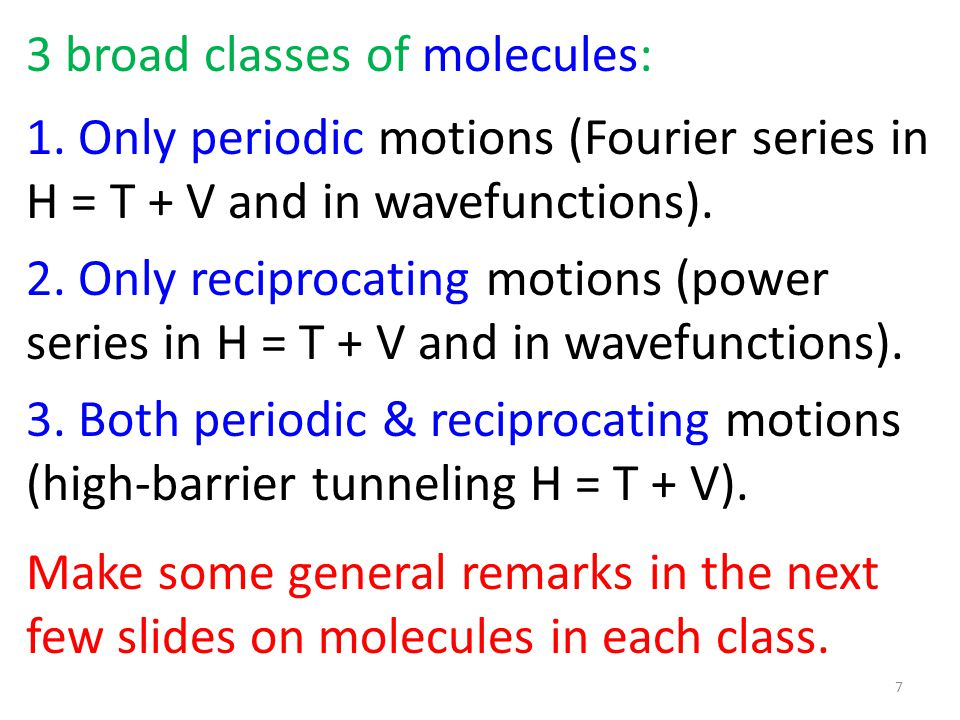 3 broad classes of molecules: 1.