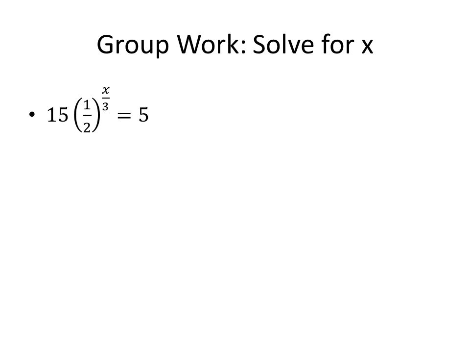 Group Work: Solve for x