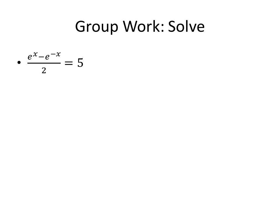 Group Work: Solve