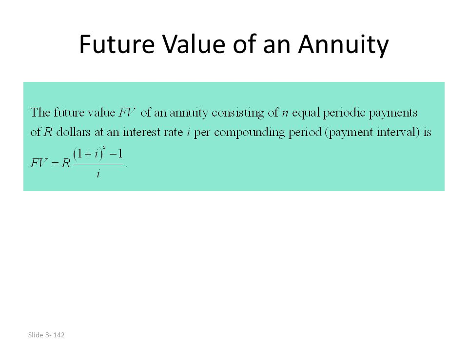Slide 3- 142 Future Value of an Annuity
