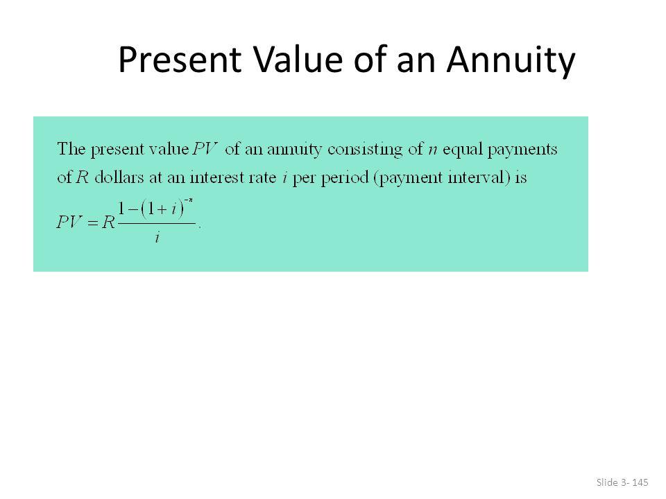 Slide 3- 145 Present Value of an Annuity