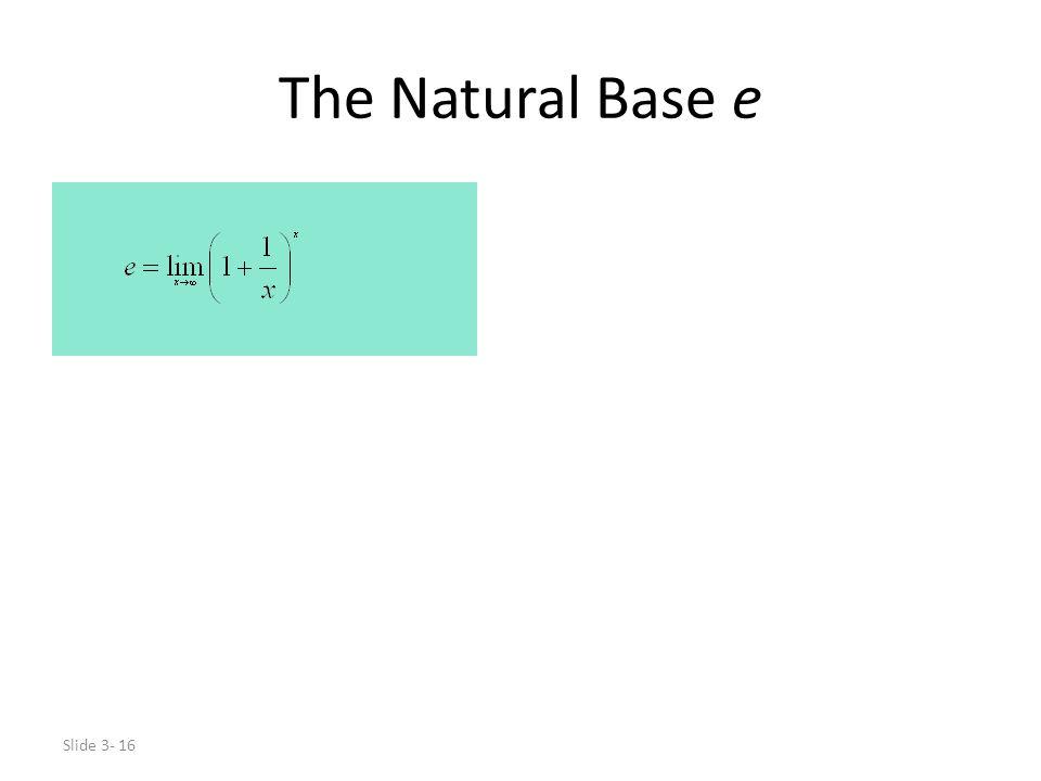 Slide 3- 16 The Natural Base e